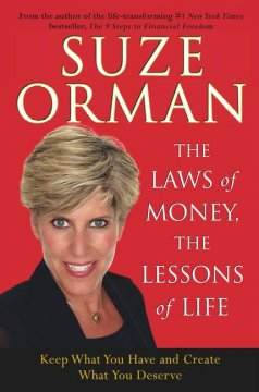 The laws of money, the lessons of life : keep what you have and create what you deserve cover image