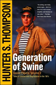 Generation of swine : tales of shame and degradation in the '80s cover image