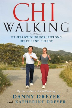 ChiWalking : the five mindful steps for lifelong health and energy cover image