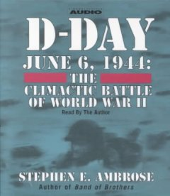 D-Day, June 6, 1944 the climactic battle of World War II cover image