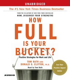 How full is your bucket? positive strategies for work and life cover image