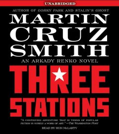 Three stations An Arkady Renko novel cover image