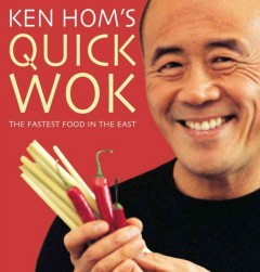 Ken Hom's quick wok : the fastest food in the East cover image