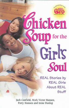 Chicken soup for the girl's soul : real stories by real girls about real stuff cover image