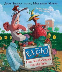 E-I-E-I-O : [how old MacDonald got his farm (with a little help from a hen)] cover image