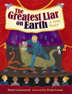 The greatest liar on Earth : a true story cover image