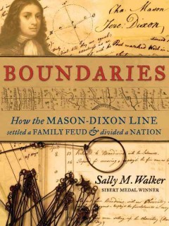 Boundaries : how the Mason-Dixon line settled a family feud & divided a nation cover image