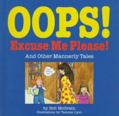 Oops! Excuse me please! : and other mannerly tales cover image