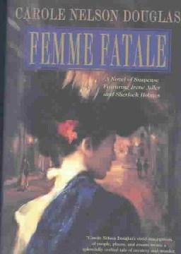 """Femme fatale """" : an Irene Adler novel cover image"""