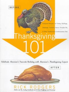 Thanksgiving 101 : celebrate America's favorite holiday with America's Thanksgiving expert cover image
