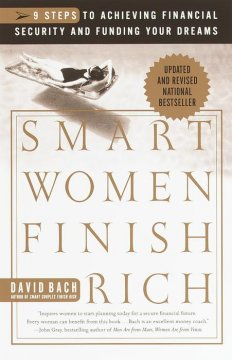 Smart women finish rich : 7 steps to achieving financial security and funding your dreams cover image