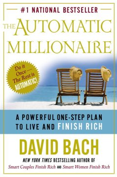 The automatic millionaire : a powerful one-step plan to live and finish rich cover image