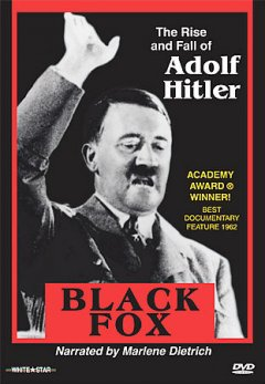 Black Fox The rise and fall of Adolf Hitler cover image