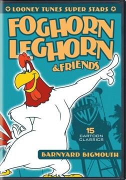 Looney tunes super stars. Foghorn Leghorn & friends barnyard bigmouth cover image