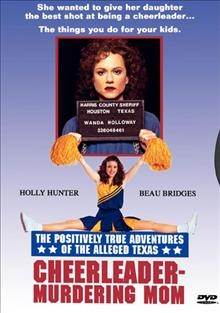 The positively true adventures of the alleged Texas cheerleader-murdering mom cover image