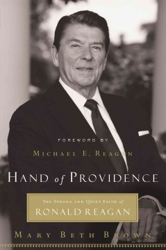 Hand of providence : the strong and quiet faith of Ronald Reagan cover image