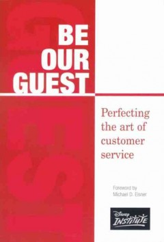 Be our guest : perfecting the art of customer service cover image