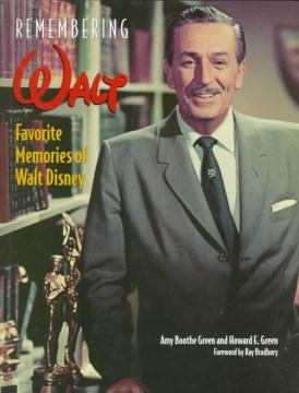Remembering Walt : favorite memories of Walt Disney cover image