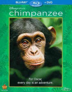 Chimpanzee [Blu-ray + DVD combo] [for Oscar, every day is an adventure] cover image
