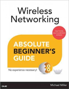 Wireless networking : absolute beginner's guide cover image