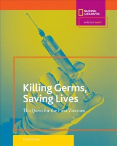Killing germs, saving lives : the quest for the first vaccines cover image
