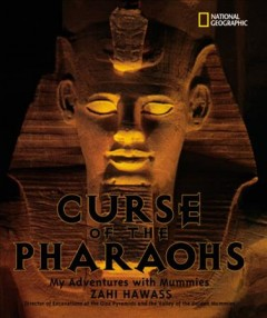 Curse of the pharaohs : my adventures with mummies cover image