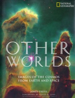 Other worlds : images of the cosmos from earth and space cover image