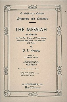 The Messiah an oratorio for four-part chorus of mixed voices, soprano, alto, tenor, and bass soli, and piano cover image