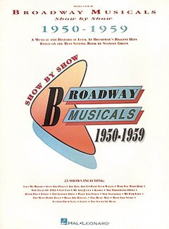 Broadway musicals show by show 1950-1959 : a musical and historical look at Broadway's biggest hits based on the best-selling book by Stanley Green ; piano-vocal cover image