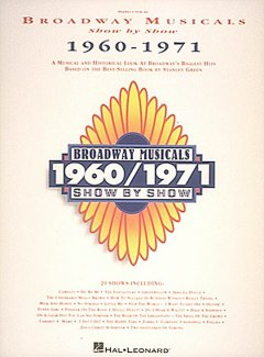 Broadway musicals show by show 1960-1971 : a musical and historical look at Broadway's biggest hits based on the best-selling book by Stanley Green ; piano-vocal cover image