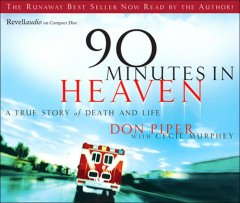 90 minutes in heaven a true story of death and life cover image