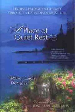 A place of quiet rest : finding intimacy with God through a daily devotional life cover image