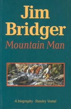 Jim Bridger, mountain man : a biography cover image
