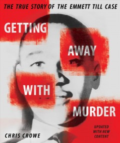 Getting away with murder : the true story of the Emmett Till case cover image