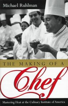 The making of a chef : mastering heat at the Culinary Institute of America cover image