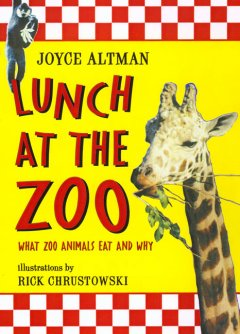 Lunch at the zoo : what zoo animals eat and why cover image