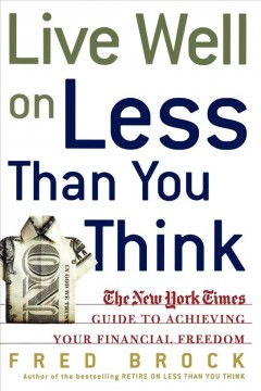 Live well on less than you think : the New York times guide to achieving your financial freedom cover image