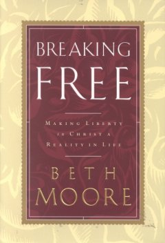 Breaking free : making liberty in Christ a reality in life cover image