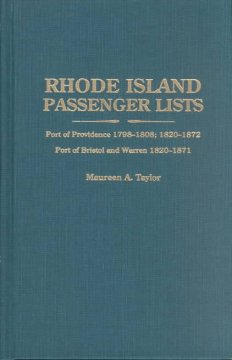 Rhode Island passenger lists : Port of Providence, 1798-1808, 1820-1872 : Port of Bristol and Warren, 1820-1871 : compiled from United States Custom House papers cover image