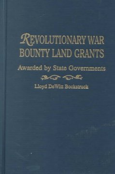 Revolutionary War bounty land grants : awarded by state governments cover image