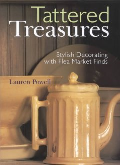 Tattered treasures : stylish decor with flea market finds cover image