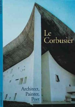 Le Corbusier : architect, painter, poet cover image