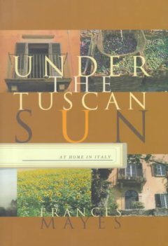 Under the Tuscan sun : at home in Italy cover image