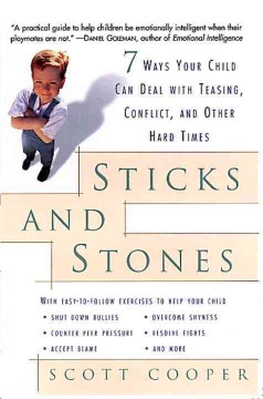 Sticks and stones : 7 ways your child can deal with teasing, conflict, and other hard times cover image