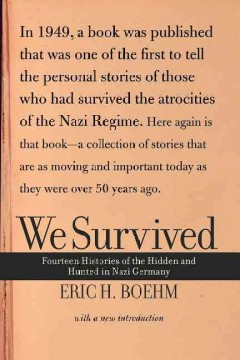 We survived : fourteen stories of the hidden and hunted in Nazi Germany cover image