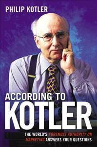 According to Kotler : the world's foremost authority on marketing answers your questions cover image