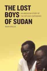 The lost boys of Sudan : an American story of the refugee experience cover image