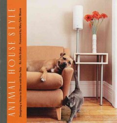 Animal house style : designing a home to share with your pets cover image