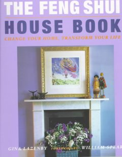 The Feng Shui house book : change your home, transform your life cover image