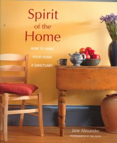 Spirit of the home : how to make your home a sanctuary cover image